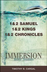 Immersion Bible Studies - 1 and 2 Samuel, 1 and 2 Kings, 1 and 2 Chronicles