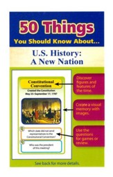 50 Things You Should Know About U.S.  History: A New Nation Flash Cards