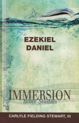 Immersion Bible Studies-Ezekiel, Daniel