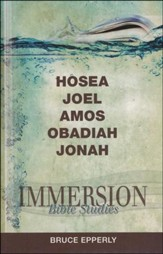Immersion Bible Studies-Hosea, Joel, Amos, Obadiah, Jonah