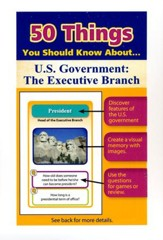 50 Things You Should Know About U.S.  Government: The Executive Branch Flash Cards