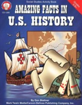Amazing Facts in U.S. History--Grades 5 and Up