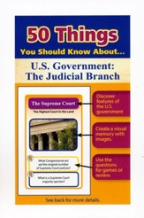 50 Things You Should Know About U.S.  Government: The Judicial Branch Flash Cards