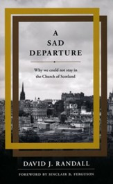 A Sad Departure: Why We Could Not Stay in the Church of Scotland