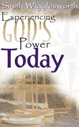 Smith Wigglesworth: Experiencing God's Power Today - eBook