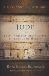 A Messianic Commentary - Jude: On Faith and the Destructive Influence of Heresy