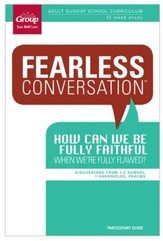 Fearless Conversation: How Can We Be Fully Faithful When We're Fully Flawed? Participant Guide