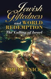 Jewish Giftedness and World Redemption The Calling of Israel