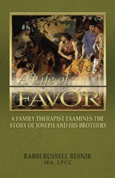 A Life of Favor: A Family Therapist Examines the Story of Joseph and His Brothers