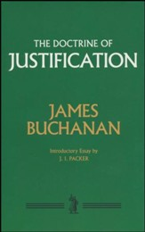 The Doctrine of Justification [James Buchanan, Hardcover]