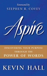 Aspire: Discovering Your Purpose Through the Power of Words - eBook