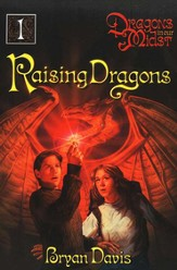 Raising Dragons, Dragons in Our Midst Chronicles #1