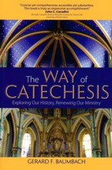 The Way of Catechesis: Exploring Our History, Renewing Our Ministry