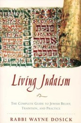 Living Judaism: The Complete Guide to Jewish Belief, Tradition, and Practice - eBook