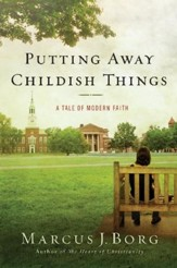 Putting Away Childish Things: A Tale of Modern Faith - eBook