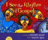 I See the Rhythm of Gospel