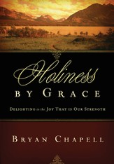 Holiness by Grace: Delighting in the Joy That Is Our Strength - eBook