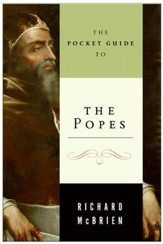 The Pocket Guide to the Popes: The Pontiffs from St. Peter to John Paul - eBook