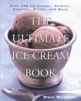 The Ultimate Ice Cream Book: Over 500 Ice Creams, Sorbets, Granitas, - eBook