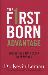 The Firstborn Advantage: Making Your Birth Order Work for You - Slightly Imperfect