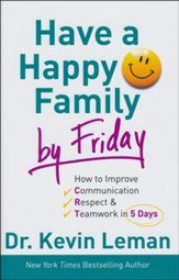 Have a Happy Family by Friday: How to Improve Communication, Respect & Teamwork in 5 Days - Slightly Imperfect