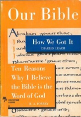 Our Bible: How We Got It and Ten Reasons Why I Believe the Bible is the Word of God / Digital original - eBook