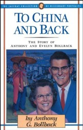 To China and Back: The Story of Anthony and Evelyn Bollback - eBook