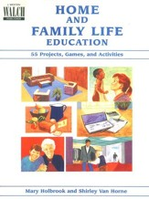 Home and Family Life Education: 55 Projects, Games, and Activities