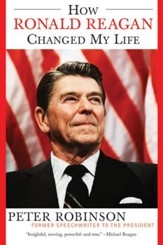 How Ronald Reagan Changed My Life - eBook