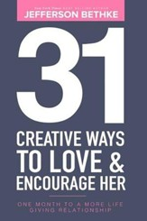 31 Creative Ways to Love & Encourage Her: One Month to
