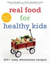 Real Food for Healthy Kids - eBook