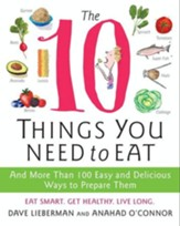 The 10 Things You Need to Eat: And More Than 100 Easy and Delicious Ways to Prepare Them - eBook