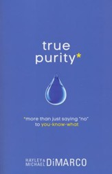 True Purity: More Than Just Saying No to You-Know-What