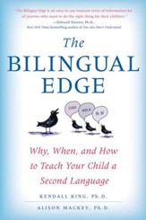 The Bilingual Edge: The Ultimate Guide to Why, When, and How - eBook