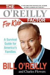 The O'Reilly Factor for Kids: A Survival Guide - eBook