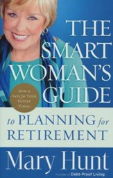 The Smart Woman's Guide to Planning for Retirement, Hardcover
