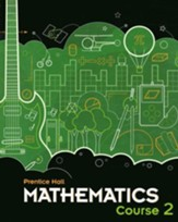 Prentice Hall Mathematics Course 2 Student Edition