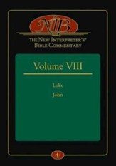 The New Interpreter's Bible Commentary Volume VIII: Luke, John