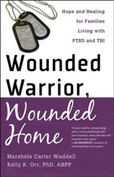 Wounded Warrior, Wounded Home: Hope and Healing for Families Living with PTSD and TBI - Slightly Imperfect