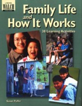Family Life and How it Works: 38 Learning Activities