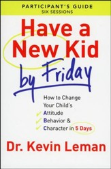 Have a New Kid by Friday, Participant's Guide