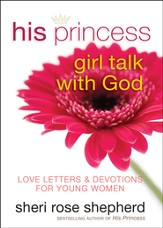 His Princess: Girl Talk with God--Love Letters &  Devotions for Young Women