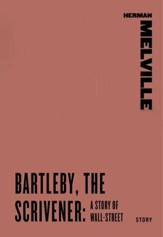 Bartleby, the Scrivener: A Story of Wall-Street - eBook
