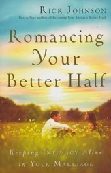Romancing Your Better Half: Keeping Intimacy Alive in Your Marriage - Slightly Imperfect