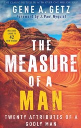 The Measure of a Man: Twenty Attributes of a Godly Man, Revised Edition