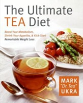 The Ultimate Tea Diet: How Drinking Tea Can Stop Your Cravings, - eBook