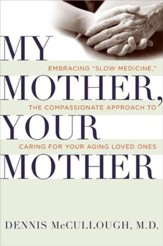 My Mother, Your Mother: What to Expect As Parents Age - eBook