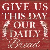 Give Us This Day Our Daily Bread Coaster