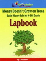 Money Doesn't Grow On Trees: Money  Talk for K-6th Grade Kit