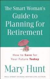 The Smart Woman's Guide to Planning for Retirement, Paperback